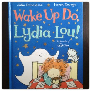 Wake Up Do Lydia Lou by Julia Donaldson