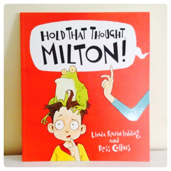 Kids Book: Hold That Thought, Milton